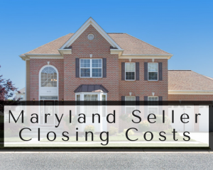Maryland Seller Closing Costs