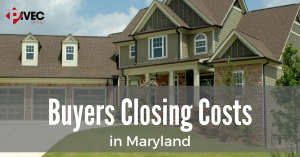 Buyers Closing Costs in Maryland | The Pivec Group